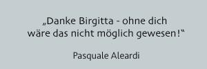 Danke Birgitta - ohne dich wäre das nicht möglich gewesen!